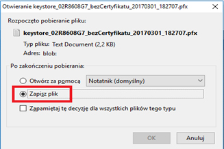 Okno pobierania pliku - Otwieranie keystore_02R860SG7_beiCertyfikatu_20170301_182707.pfx Opcja - zapisz plik